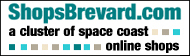 Online Shops, Stores and Services in Brevard County, Florida. Shop Space Coast Businesses. ShopsBrevard.com - a cluster of space coast online shops.